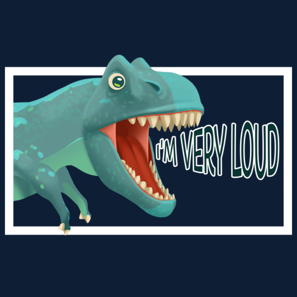 NeatoShop: Tarbosaurus: I'm Very Loud!