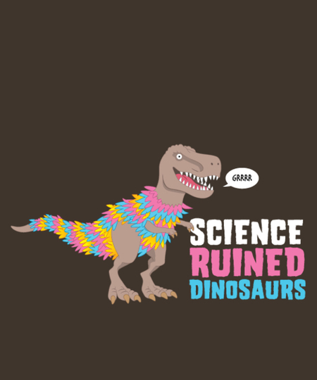 Qwertee: Science Ruined Dinosaurs