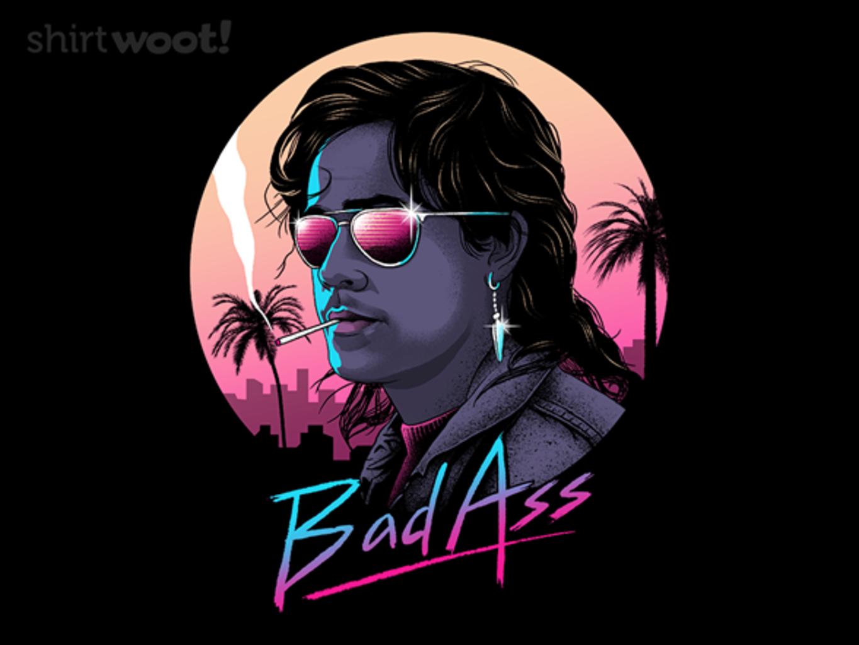 Woot!: Bad Ass
