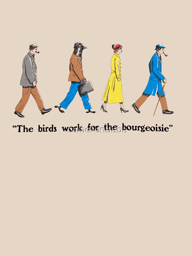 RedBubble: the birds work for the bourgeoisie