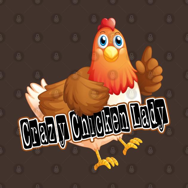 TeePublic: Crazy Chicken Lady gift
