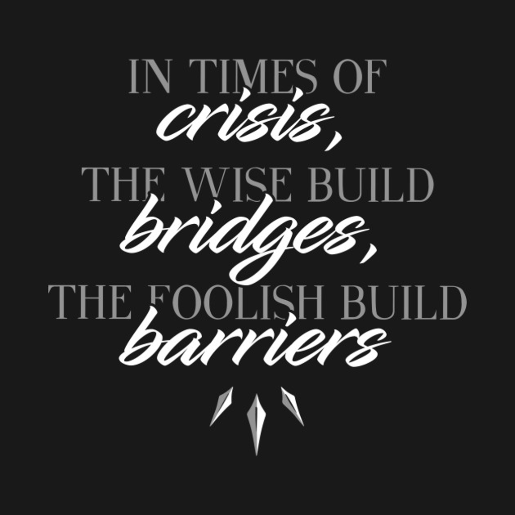 TeePublic: Build bridges, not barriers