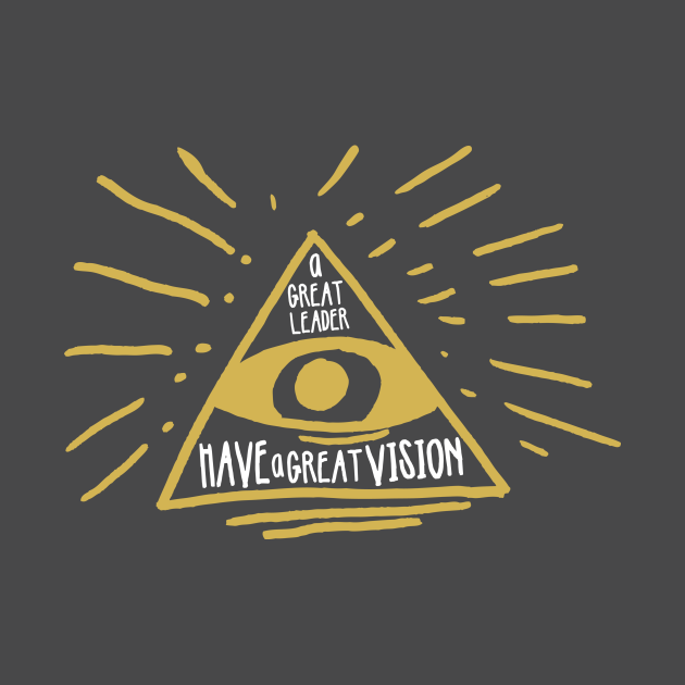 TeePublic: Have A Great Vision