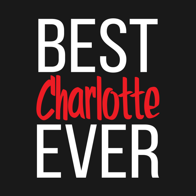 TeePublic: Best Charlotte Ever