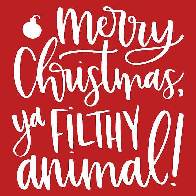 Textual Tees: Merry Christmas Ya Filthy Animal