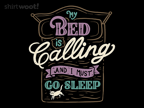 Woot!: My Bed Is Calling And I Must Go Sleep