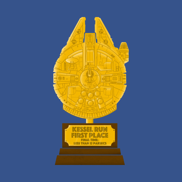 TeePublic: First Place: Kessel Run Champion