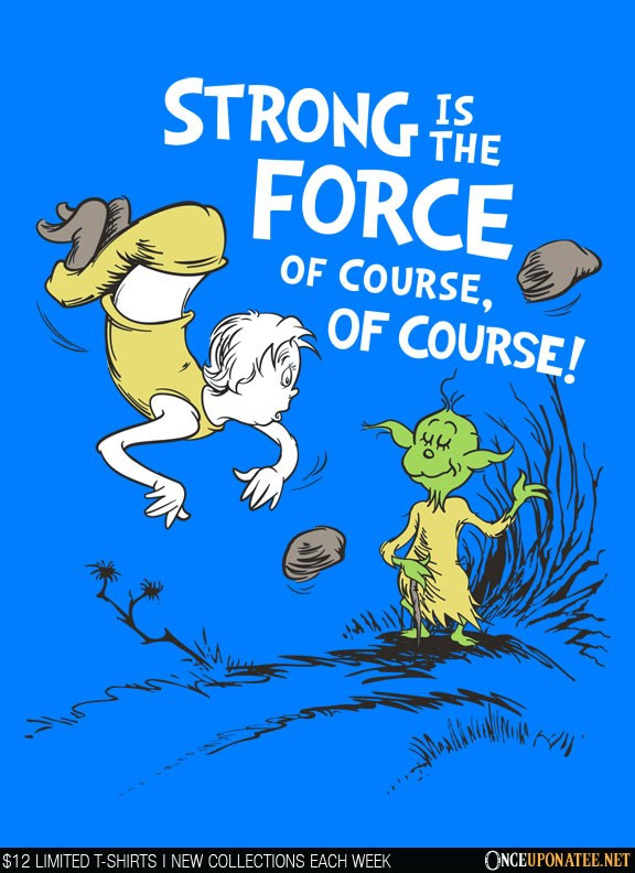 Once Upon a Tee: Strong is the Force of Course