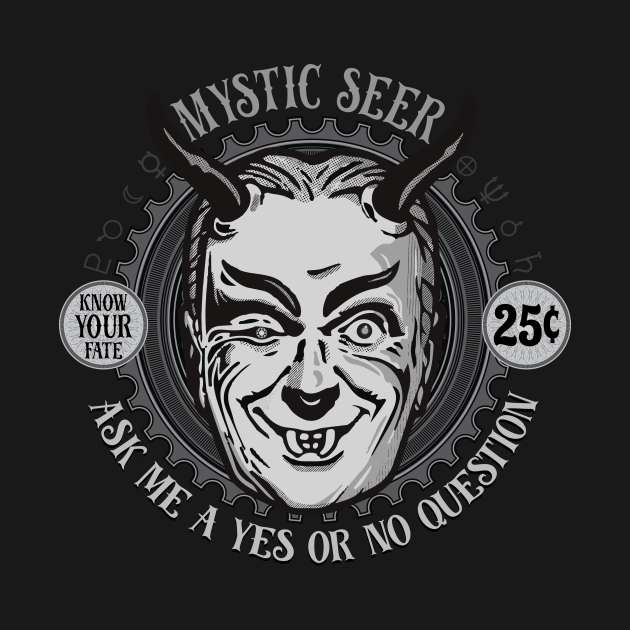 TeePublic: Mystic Seer: Ask it a YES or NO question