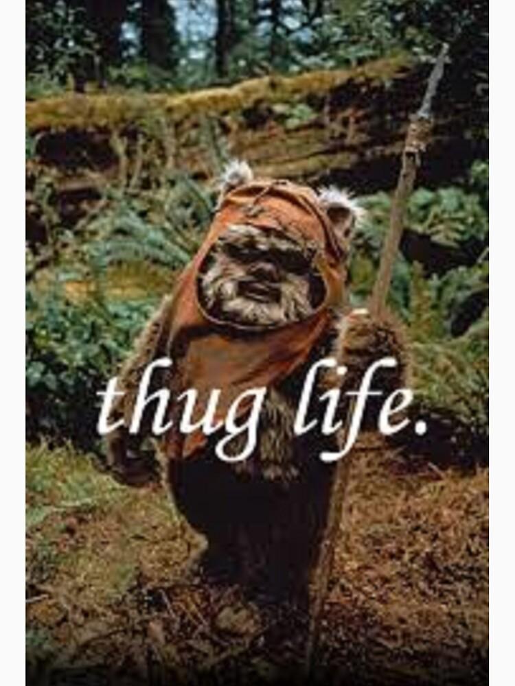 RedBubble: Ewok Thug Life