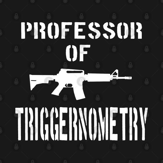TeePublic: AR15  Triggernometry Quote