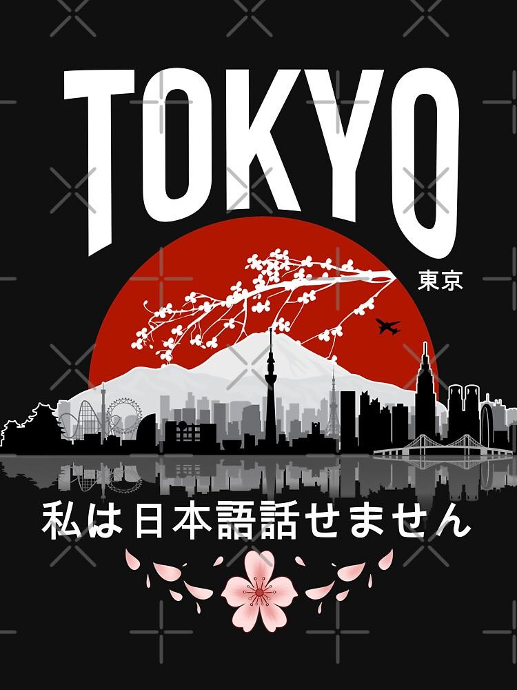 RedBubble: Tokyo - I don't speak Japanese: White Version