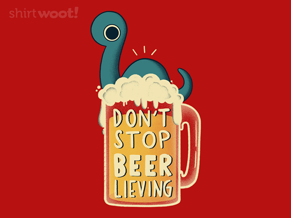 Woot!: Don't Stop BEER-lieving
