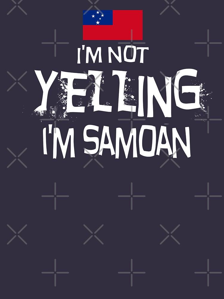 RedBubble: I'm not yelling, I'm Samoan  With the flag of Samoa