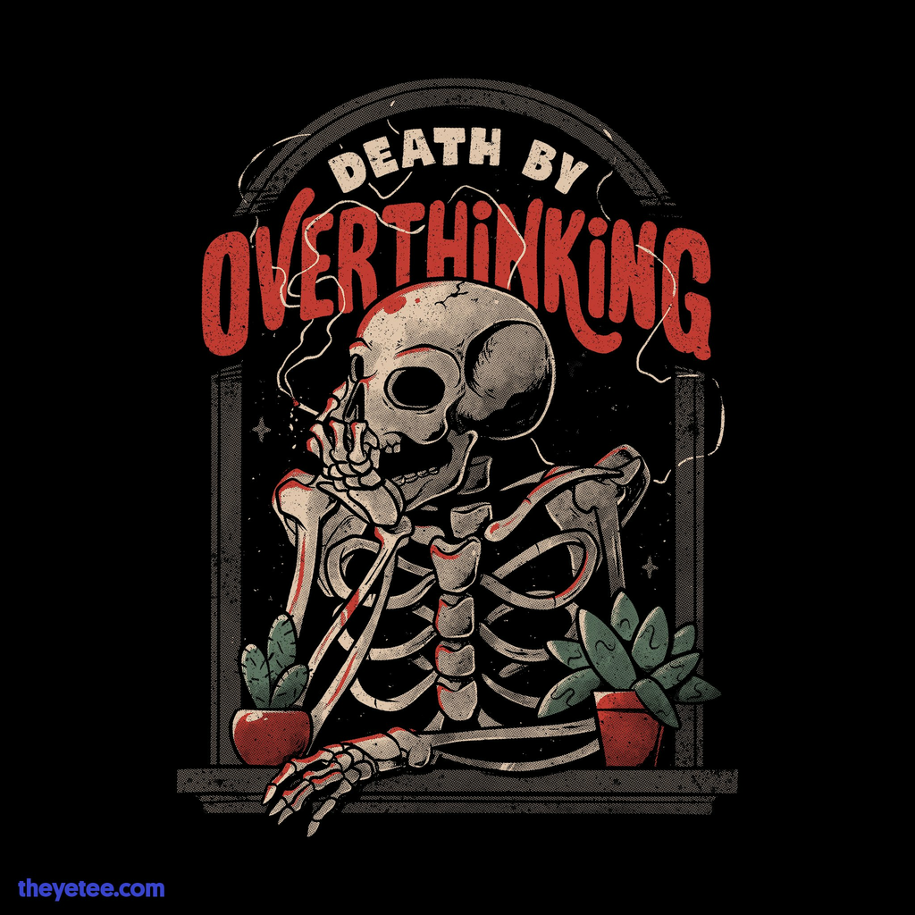 The Yetee: Death By Overthinking