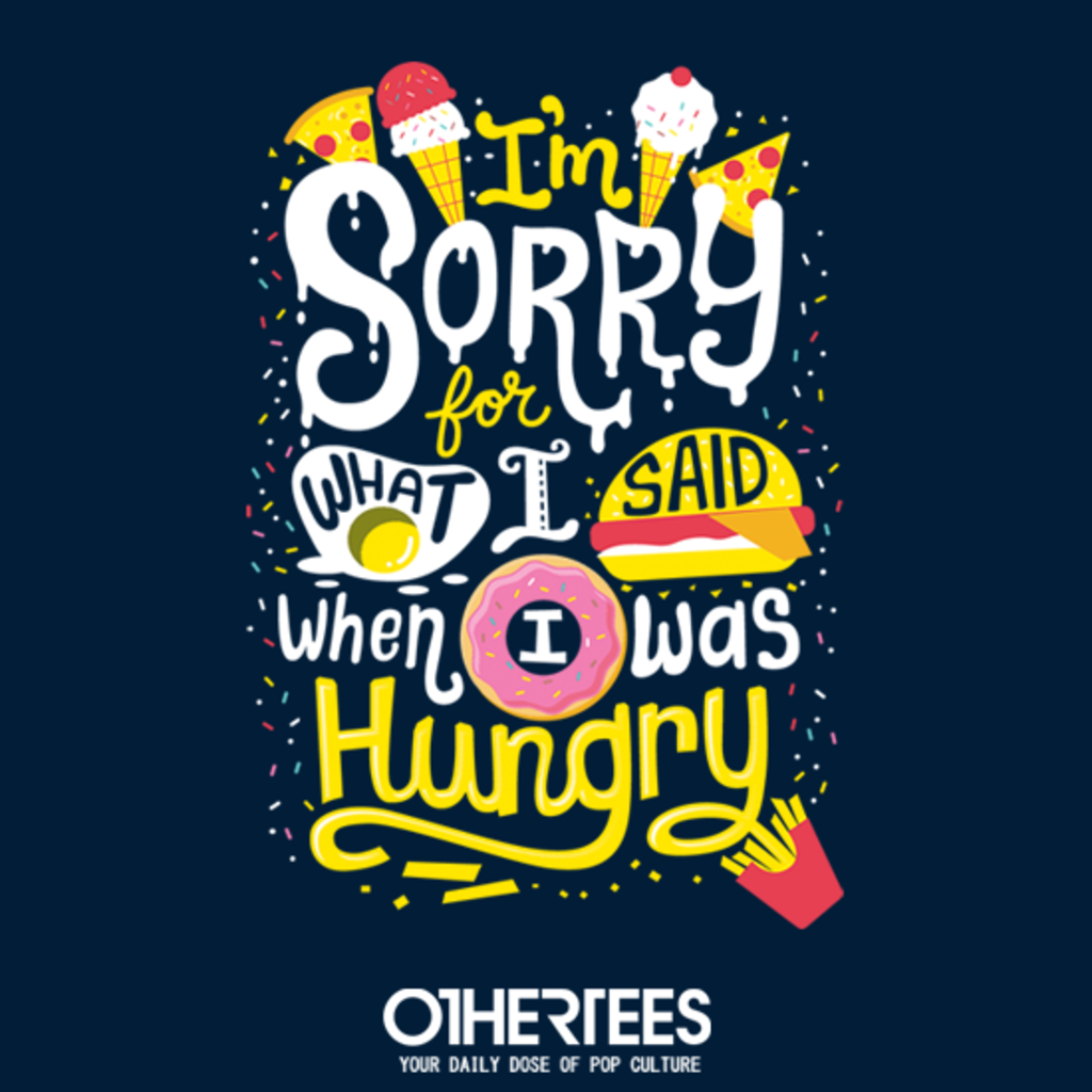 OtherTees: I Was Hungry
