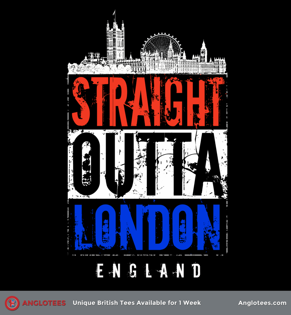 Anglotees: Straight Outta London