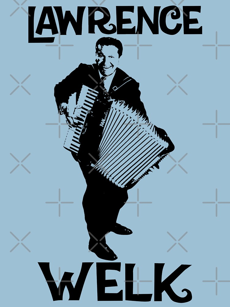 RedBubble: Lawrence Welk - Name - The Black Stencil