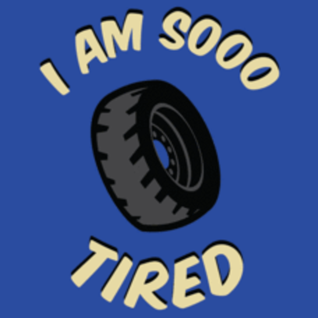 Textual Tees: I'm So Tired