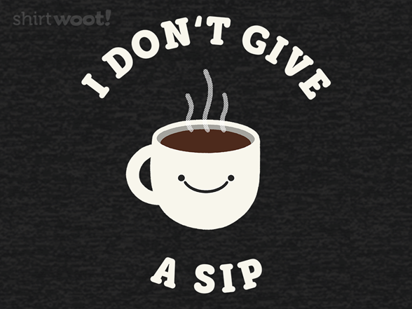 Woot!: Don't Give a Sip