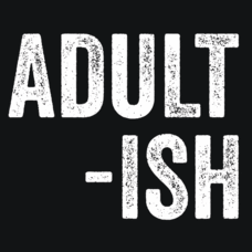 Textual Tees: Adult-Ish