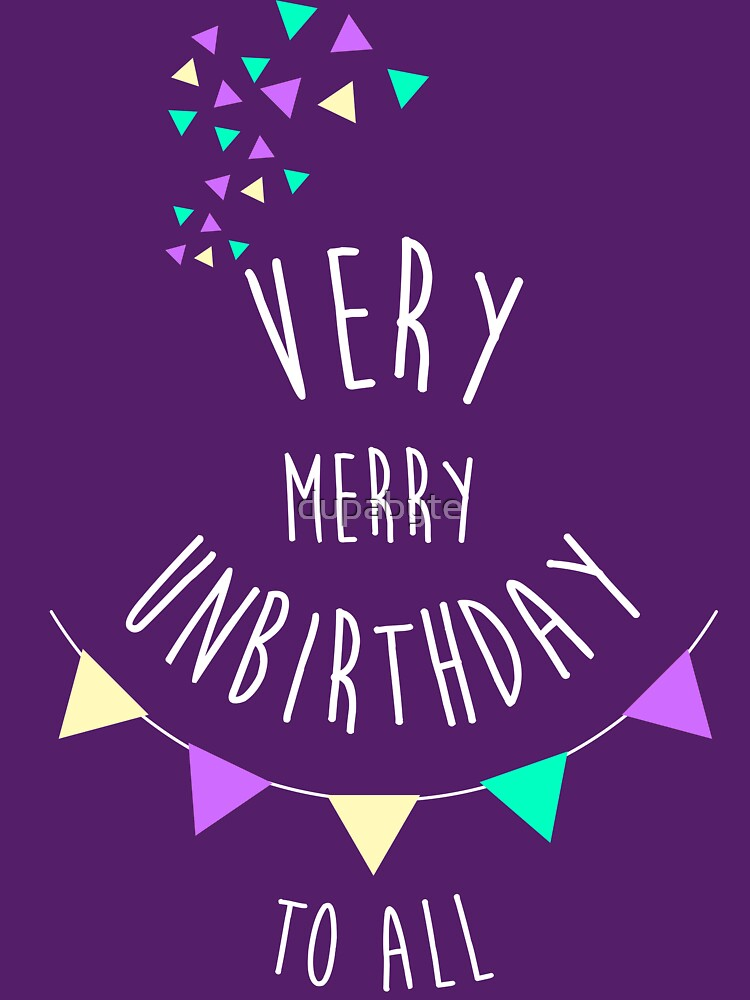 RedBubble: Very Merry Unbirthday