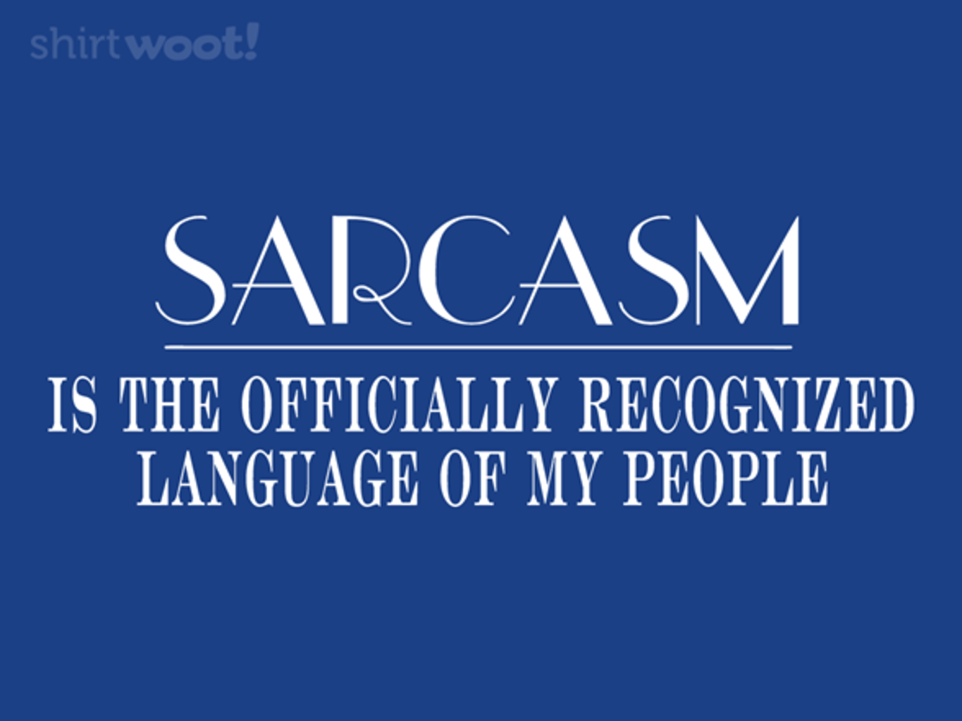 Woot!: Fluently Sarcastic