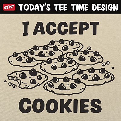 6 Dollar Shirts: I Accept Cookies