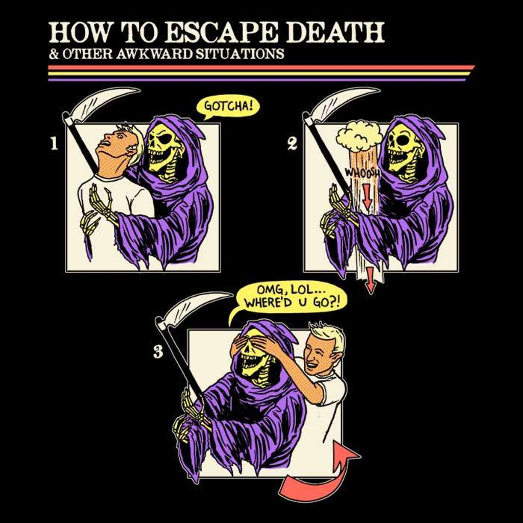 Once Upon a Tee: How to Escape Death