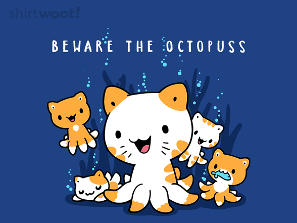 Woot!: Beware The Octopuss