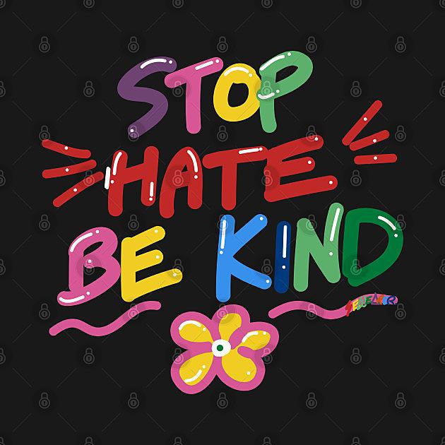 TeePublic: Stop Hate Be Kind