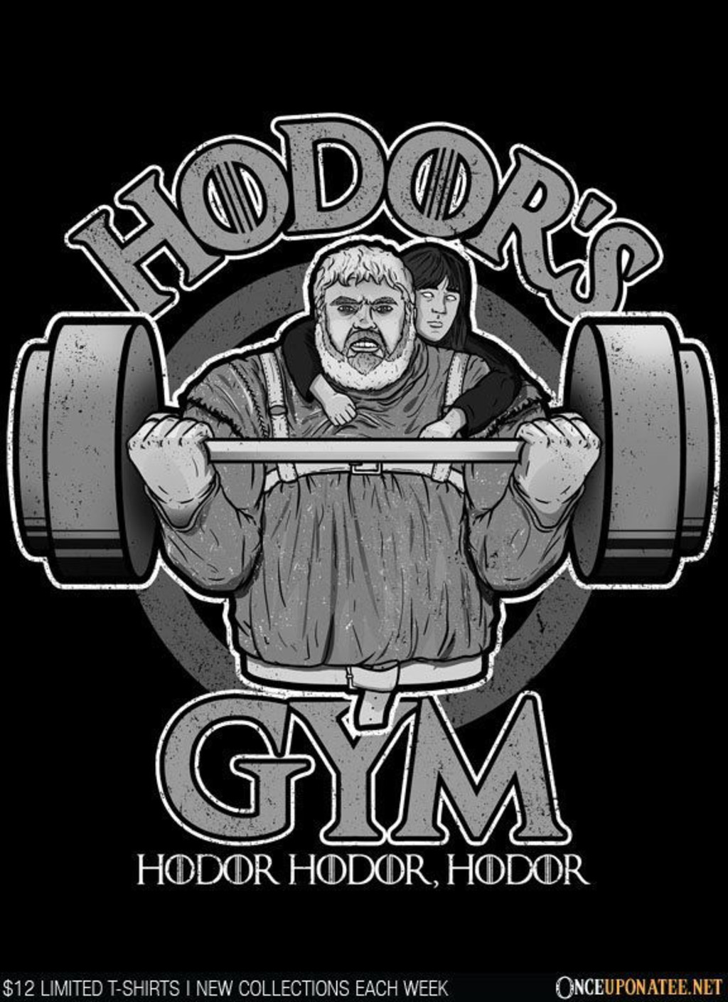 Once Upon a Tee: Hodor's Gym