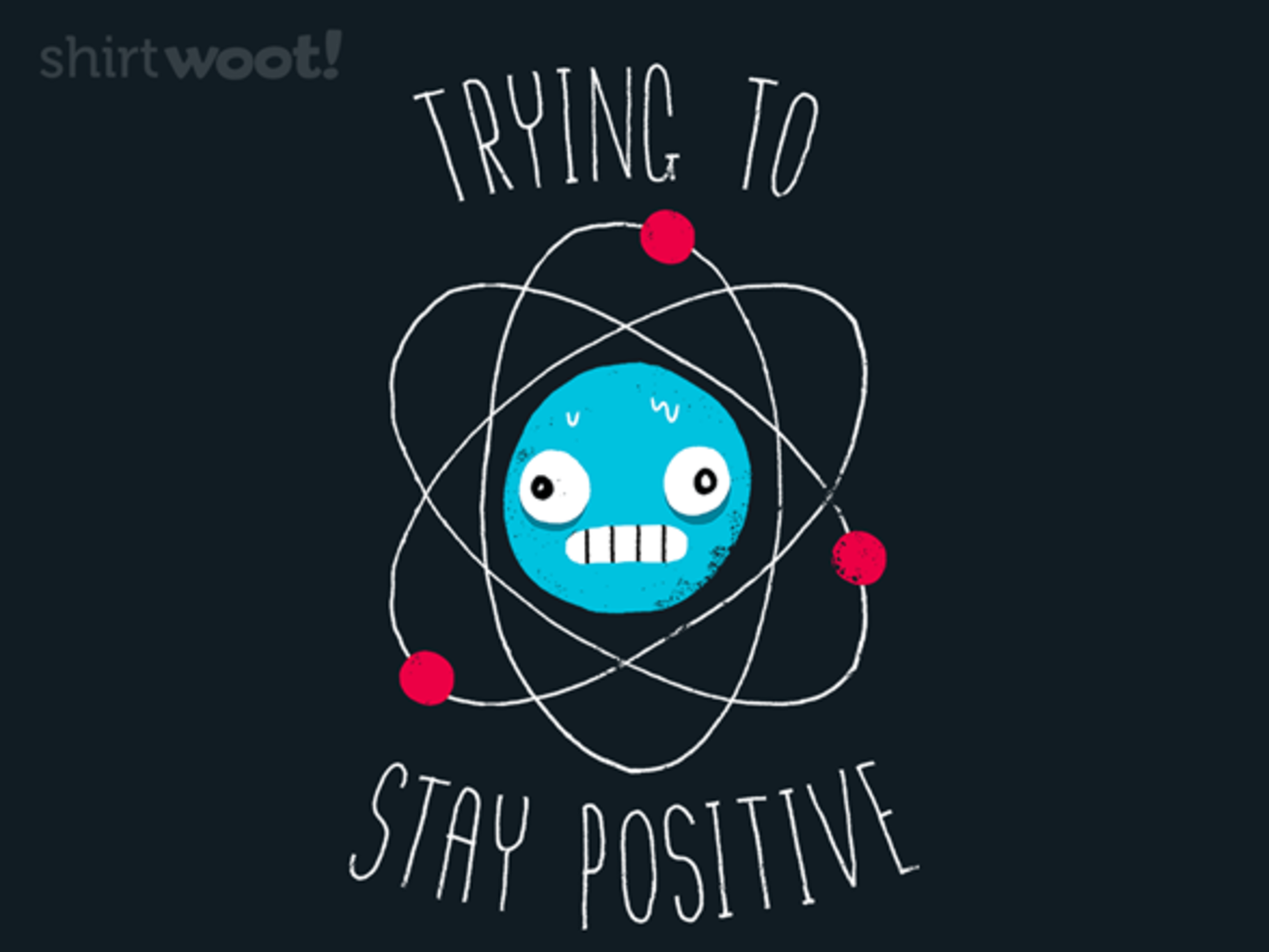 Woot!: Trying to Stay Positive
