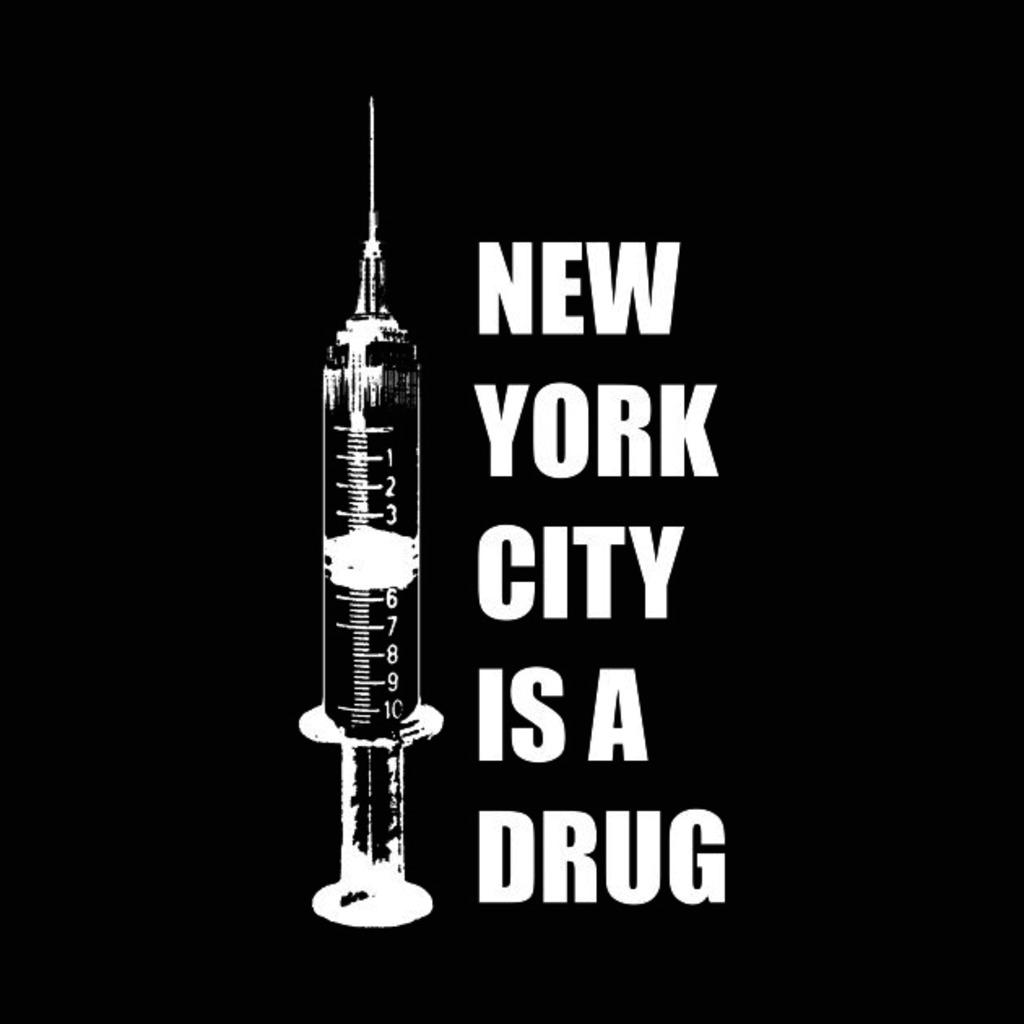 TeePublic: New York City Is A Drug T-Shirt