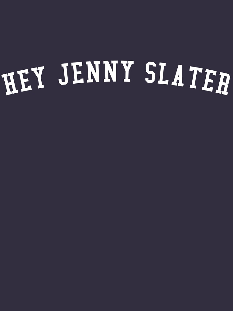 RedBubble: HEY JENNY SLATER 2 (Grosse Pointe Blank)