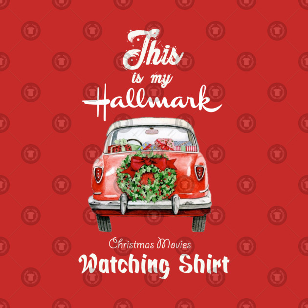 TeePublic: Watch Hallmark Christmas Movies T Shirt