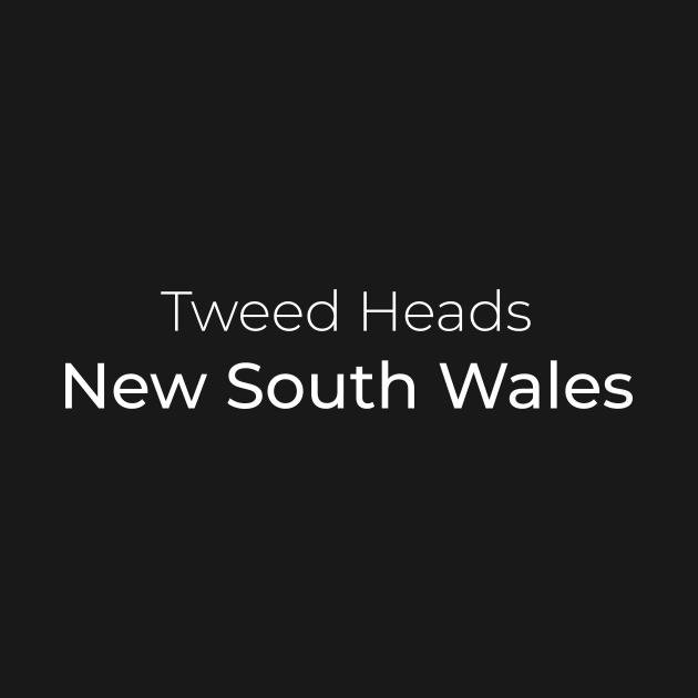 TeePublic: Tweed Heads New South Wales