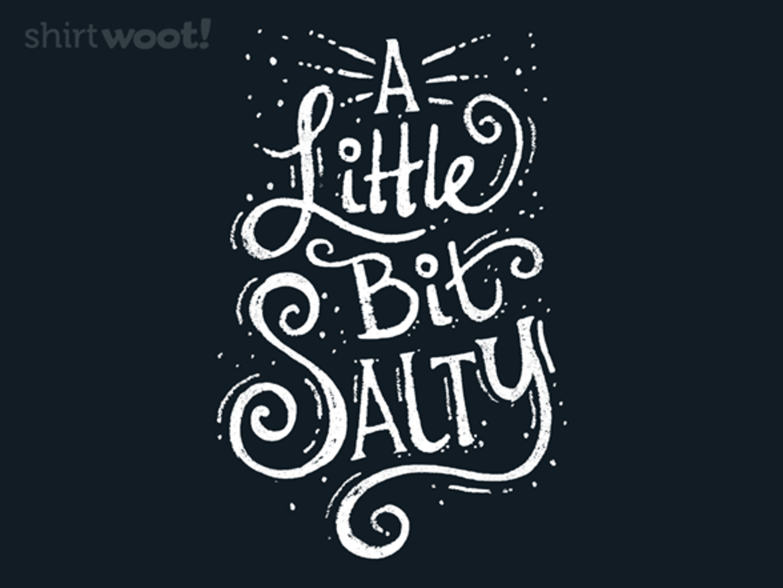 Woot!: A Little Bit Salty