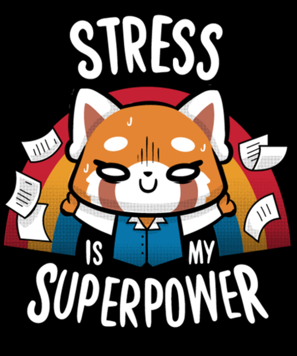 Qwertee: Stress is my superpower