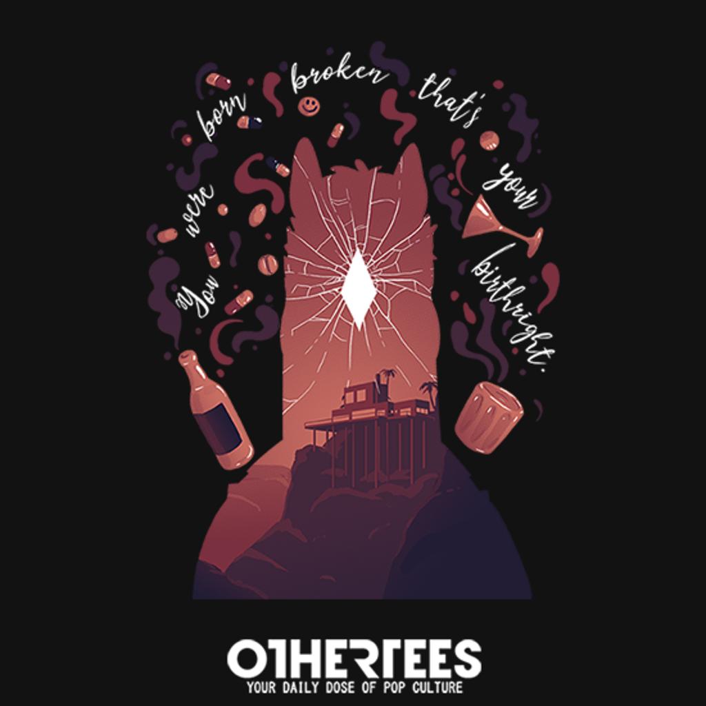 OtherTees: You were born Broken