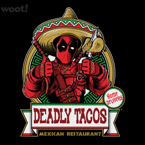 Woot!: Deadly Tacos