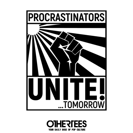 OtherTees: Procrastinators unite!