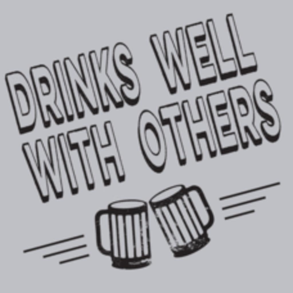 Textual Tees: Drinks Well With Others