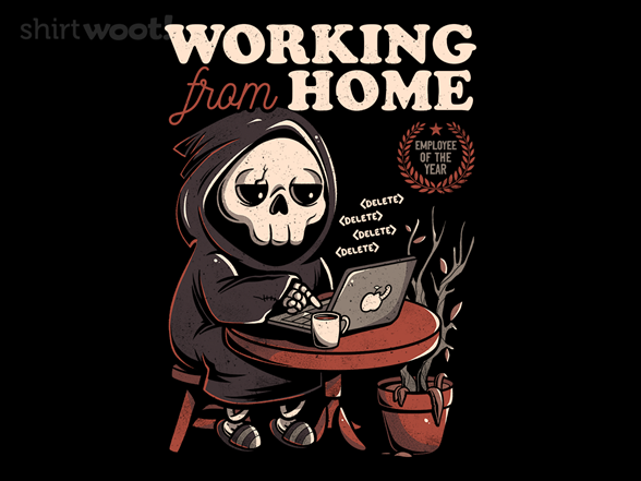 Woot!: Working From Home?