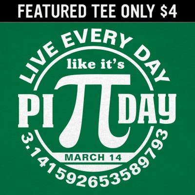 6 Dollar Shirts: Every Day Is Pi Day