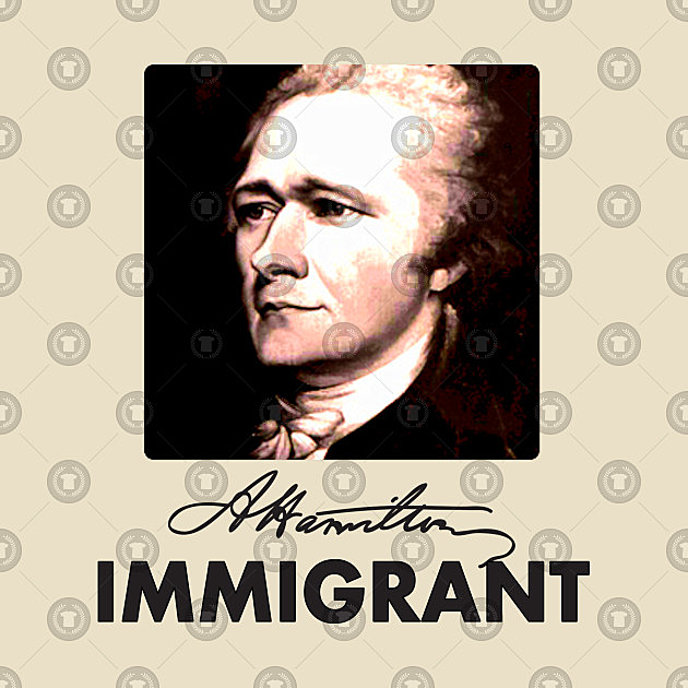 TeePublic: A.Hamilton IMMIGRANT