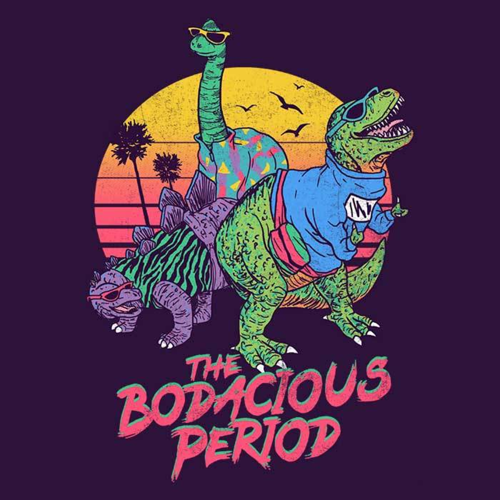 Once Upon a Tee: Bodacious Period