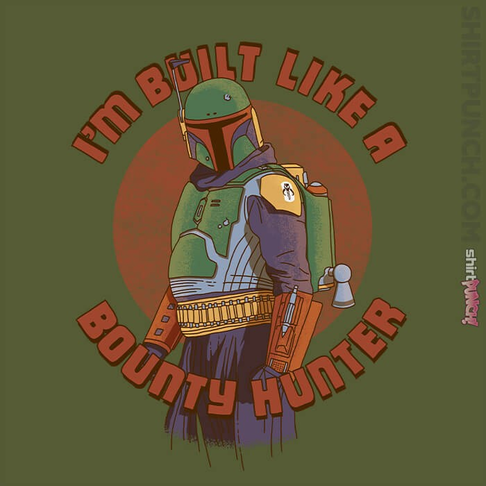 ShirtPunch: Built Like A Bounty Hunter
