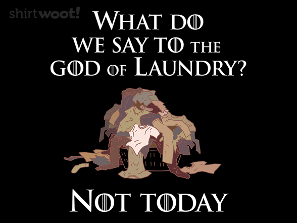 Woot!: Not Today, Laundry
