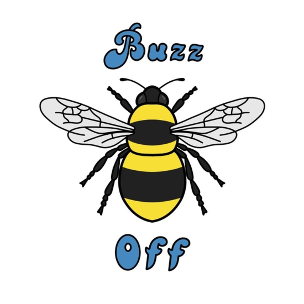 BustedTees: Buzz off